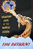 DRAGON GOD OF THE HINDU KUSH THE RETURN (English Edition)