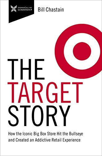 Target Story: How the Iconic Big Box Store Hit the Bullseye and Created an Addictive Retail Experience (The Business Storybook Series)
