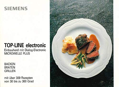 Top-line electronic Einbauherd mit Dialog-Electronic Microwelle plus. Backen – Braten – Grillen., Mit über 300 Rezepten.,