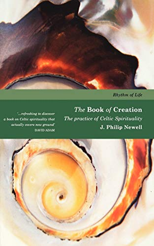 The Book of Creation: The Practice O Celtic Spirituality (Practice of Celtic Spirituality)