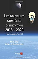 Les nouvelles stratégies d'innovation 2018 - 2020 - Vision prospective 2030 de Marc Giget