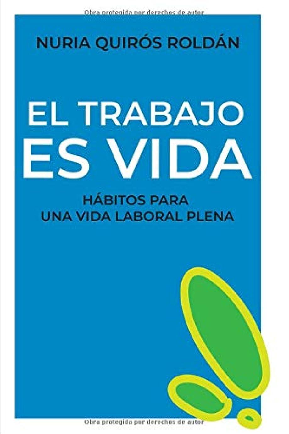 ポルトガル語ホイットニーファランクスEL TRABAJO ES VIDA: Buenos hábitos para una vida laboral plena (CADA DíA MEJOR)