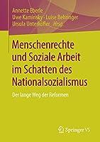 Menschenrechte und Soziale Arbeit im Schatten des Nationalsozialismus: Der lange Weg der Reformen