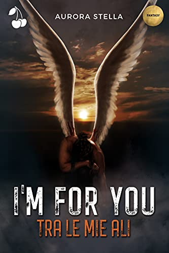 I'm for you : Tra le mie ali