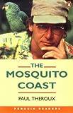 The Mosquito Coast: Penguin Reader Level 4 (Penguin Readers, Level 4)