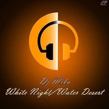 White Night / Water Desert