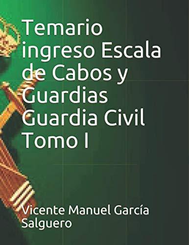 Temario ingreso Escala de Cabos y Guardias Guardia Civil Tomo I