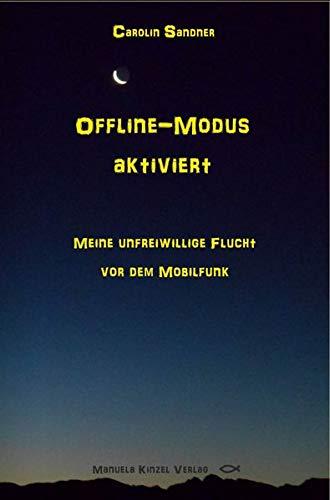 Offline-Modus aktiviert: Meine unfreiwillige Flucht vor dem Mobilfunk