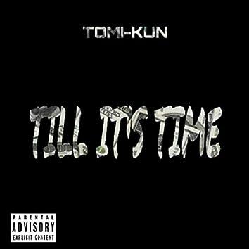 Till It's Time