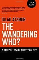 The Wandering Who?: A Study of Jewish Identity Politics