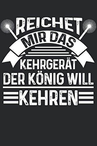 Reichet mir das Kehrgerät Der König will Kehren: Schornsteinfeger & Kamin Notizbuch 6' x 9' Schornstein Geschenk für & Beruf