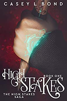 High Stakes (The High Stakes Saga Book 1) by [Casey L. Bond]