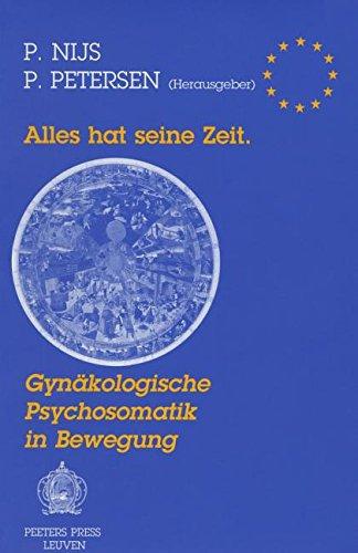 Alles hat seine Zeit: Gynäkologische Psychosomatik in Bewegung: Gynakologische Psychosomatik in Bewegung