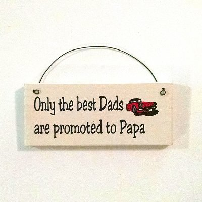 All About Signs 2 Gift for Dad.Only The Best Dads are Promoted to Papa