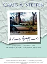 A Family Apart: Sleuthing the Mysteries of Abandonment, Adoption and DNA
