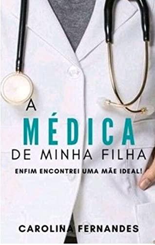 A Médica de Minha Filha