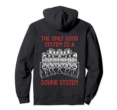 Backprint Tekno Only A Soundsystem is a Good System Pullover Hoodie