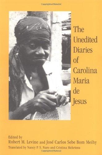 The Unedited Diaries of Carolina Maria De Jesus (English Edition)