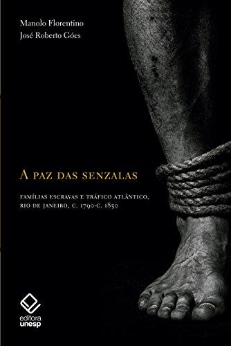 A paz das senzalas: Famílias escravas e tráfico atlântico c.1790- c.1850