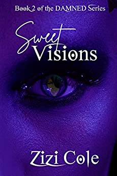 Sweet Visions (DAMNED Series Book 2) by [Zizi Cole]