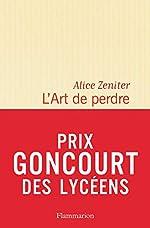 L' Art de perdre - Prix Goncourt des Lycéens 2017 d'Alice Zeniter