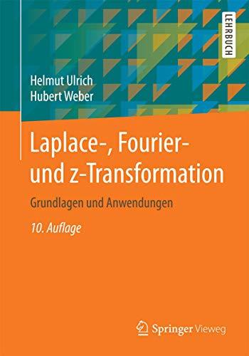 Laplace-, Fourier- und z-Transformation: Grundlagen und Anwendungen