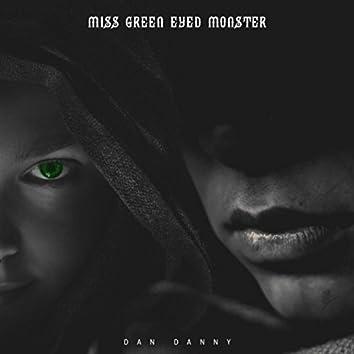 Miss Green Eyed Monster