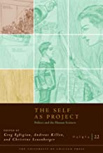 The Self as Project: Politics and the Human Sciences in the Twentieth Century