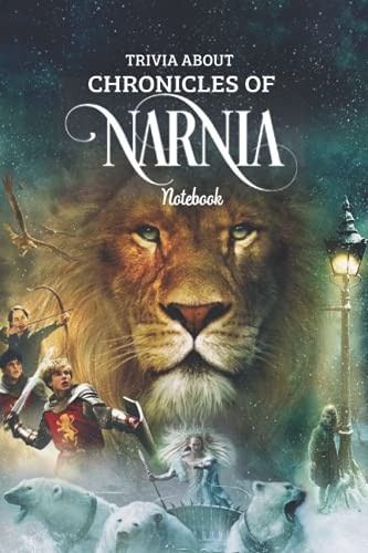 Trivia about Chronicles of Narnia Notebook: Notebook|Journal| Diary/ Lined - Size 6x9 Inches 100 Pages