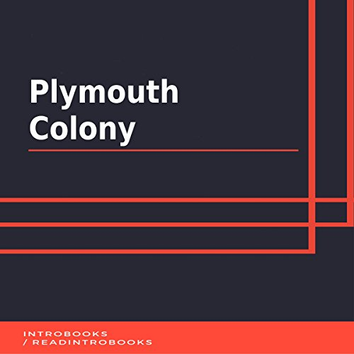 Plymouth Colony                   By:                                                                                                                                 IntroBooks                               Narrated by:                                                                                                                                 Andrea Giordani                      Length: 41 mins     Not rated yet     Overall 0.0