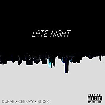 Late Night (feat. Cee-Jay & Bocox)