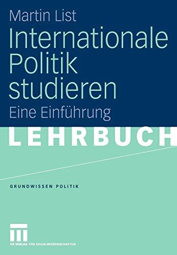 Internationale Politik studieren: Eine Einführung (Grundwissen Politik, Band 40)