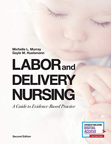 Compare Textbook Prices for Labor and Delivery Nursing, Second Edition: A Guide to Evidence-Based Practice 2 Edition ISBN 9780826184757 by Murray PhD  RNC, Michelle,Huelsmann BSN  RNC, Gayle