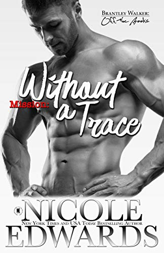 Mission: Without a Trace (Brantley Walker: Off the Books Book 2)