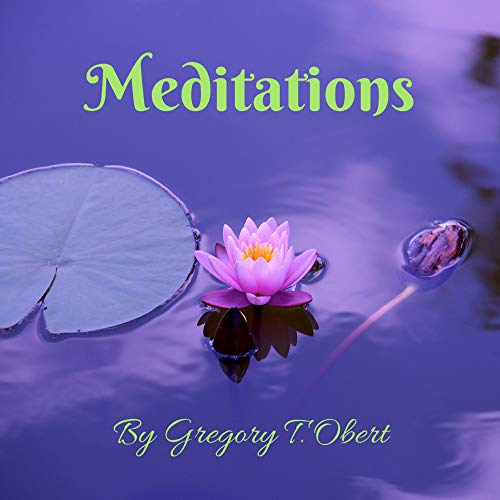 Meditations by Gregory T. Obert Podcast By Gregory T. Obert cover art