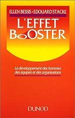 L'effet booster - Le developpement des hommes, des equipes et des organisations d'Ellen Bessis