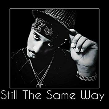Still The Same Way