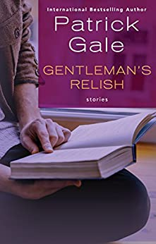 Gentleman's Relish: Stories by [Patrick Gale]