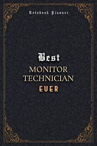 Monitor Technician Notebook Planner - Luxury Best Monitor Technician Ever Job Title Working Cover: A5, Business, Journal, Pocket, 6x9 inch, Home Budget, 5.24 x 22.86 cm, Meal, 120 Pages, Daily