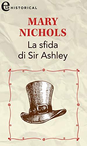 La sfida di Sir Ashley (eLit) (The Piccadilly Gentlemen's Club Vol. 3) di [Mary Nichols]