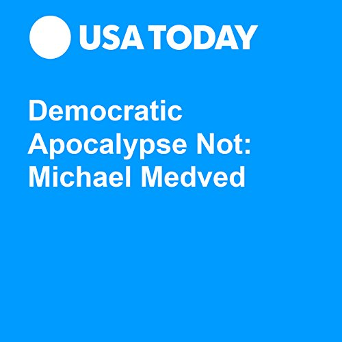 Democratic Apocalypse Not: Michael Medved audiobook cover art