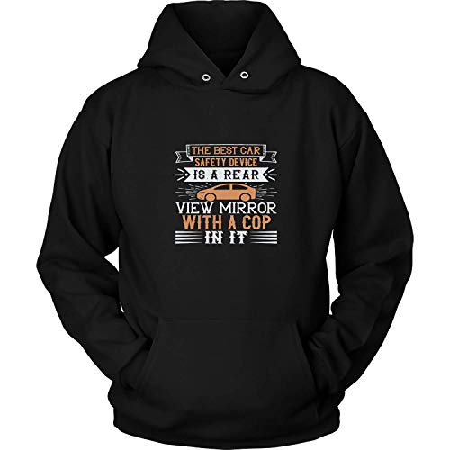 The Best Car Safety Device is A Rear-View Mirror with A Cop in It, Unisex Classic T-Shirt, Hoodie, Tank Top, Sweatshirt for Women, Men and Kids