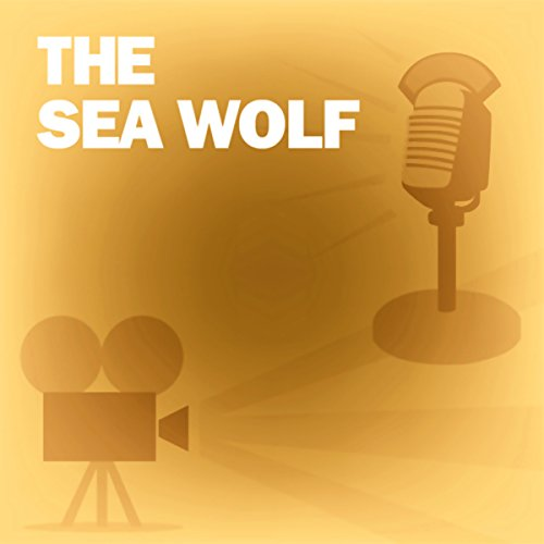 The Sea Wolf (Dramatized) cover art