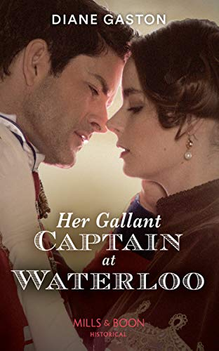 Her Gallant Captain At Waterloo (Mills & Boon Historical) (English Edition)