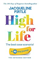High for Life - The best case scenario: A 90 day journal - The Extended Edition