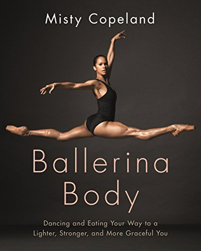 Ballerina Body: Dancing and Eating Your Way to a Lighter, Stronger, and More Graceful You (English Edition)