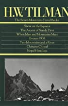 The Seven Mountain Travel Books: Snow on The Equator / The Ascent of Nanda Devi / When Men and Mountains Meet / Everest 1938 / Two Mountains and a River / China to Chitral / Nepal Himalaya