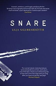 Snare (Reykjavik Noir) by [Lilja Sigurdardóttir, Quentin Bates]