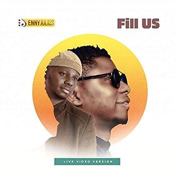 Fill Us ( Live )
