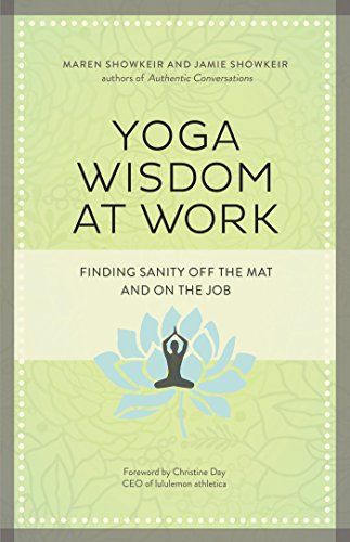 Image of Yoga Wisdom at Work: Finding Sanity Off the Mat and On the Job
